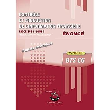 Contrôle et production de l'information financière - Tome 2 - Enoncé: Processus 2 du BTS CG - Cas pratiques