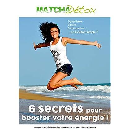 6 secrets pour booster votre énergie !: Dynamisme, vitalité, enthousiasme... Et si c'était simple ?
