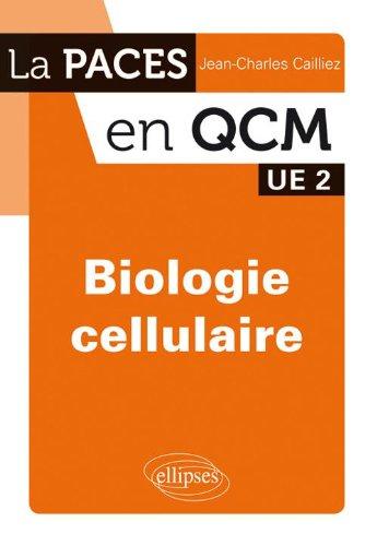 Paces en Qcm Biologie Cellulaire par Jean-Charles Caillez