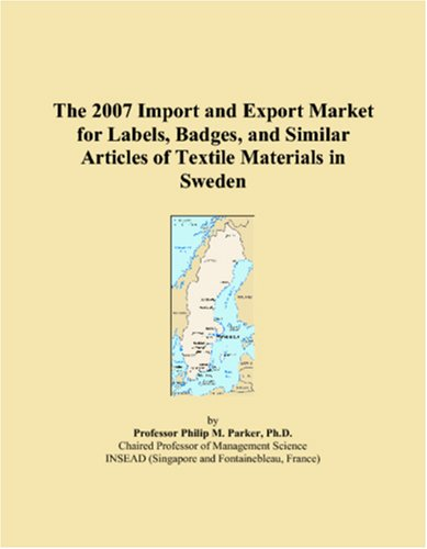 The 2007 Import and Export Market for Labels, Badges, and Similar Articles of Textile Materials in Sweden