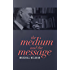 The Medium and the Message: Understanding the Information World