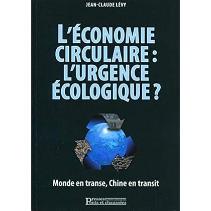 L'économie circulaire : l'urgence écologique?: Monde en transe, Chine en transit
