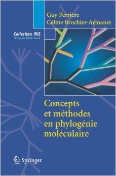 Concepts et mthodes en phylognie molculaire de Guy Perrire ,Cline Brochier-Armanet ( 1 fvrier 2010 )