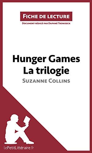 Bücher Hunger Games-trilogie (Hunger Games La trilogie de Suzanne Collins (Fiche de lecture): Résumé complet et analyse détaillée de l'oeuvre (French Edition))