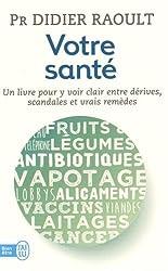 Votre santé : Un livre pour y voir clair entre dérives, scandales et vrais remèdes