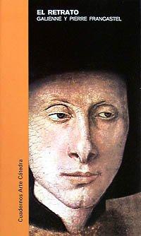 El retrato (Cuadernos Arte Cátedra) por Pierre Francastel