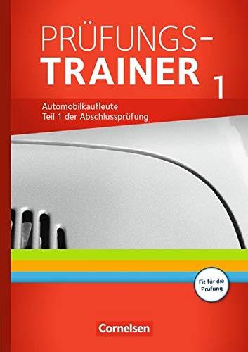 Automobilkaufleute - Neubearbeitung: Zu allen Bänden - Prüfungstrainer 1 (Lernfelder 1-5): Arbeitsbuch mit Lösungen