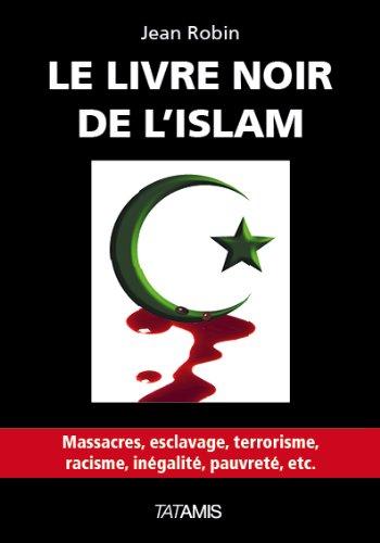 Amazon.fr - Le livre noir de l'Islam - Jean Robin - Livres