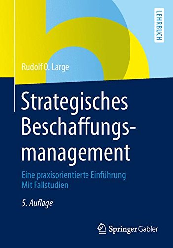 Strategisches Beschaffungsmanagement: Eine praxisorientierte Einführung Mit Fallstudien