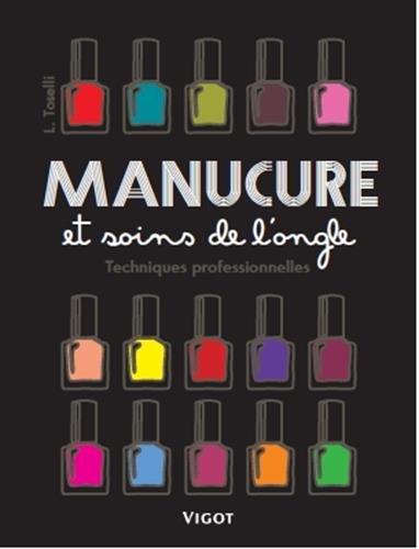 Manucure et soins de l'ongle : Techniques professionnelles