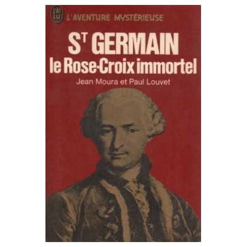 St Germain le Rose-Croix immortel