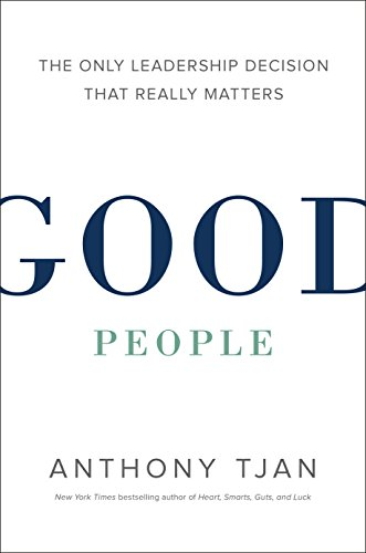 good-people-the-only-leadership-decision-that-really-matters