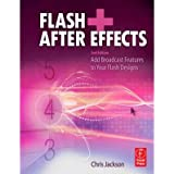 Flash + After Effects: Add Broadcast Features to Your Flash Designs (Focal Press) (Paperback) - Common
