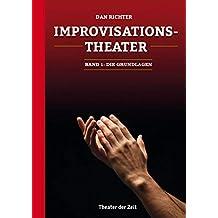 Improvisationstheater: Die Grundlagen