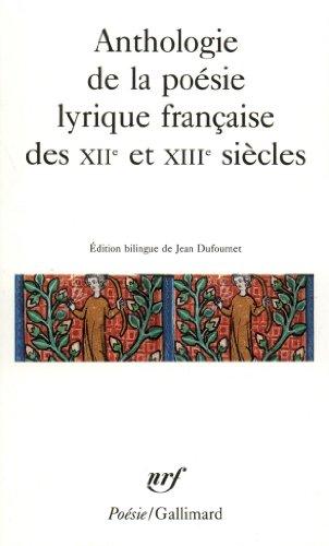 Anthologie de la poésie lyrique française des XIIᵉ et XIIIᵉ siècles por Collectifs