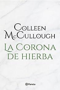 La corona de hierba par Colleen McCullough