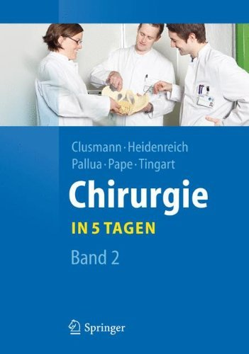 Chirurgie... in 5 Tagen: Band 2 (Springer-Lehrbuch)