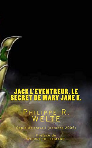 Jack l'Eventreur, le secret de Mary Jane K.: C...
