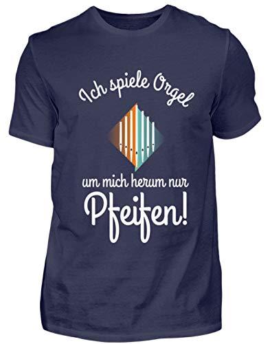 Shirt - Ich Spiele Orgel - Um Mich herum nur Pfeifen - perfekt für Organisten ()