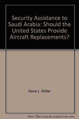 Security Assistance to Saudi Arabia: Should the United States Provide Aircraft Replacements?