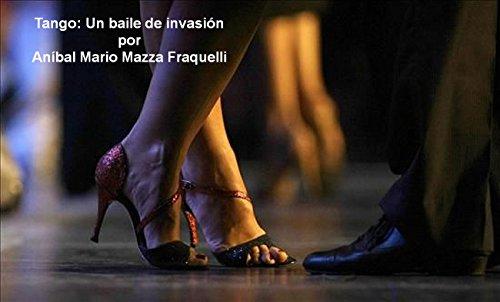 Tango: Un baile de invasión (Spanish Edition)