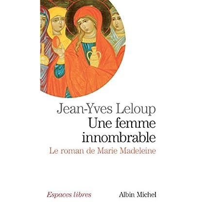 Une femme innombrable : Le roman de Marie Madeleine (Espaces libres t. 210)