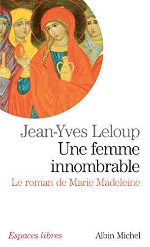 Une femme innombrable : Le roman de Marie Madeleine (Espaces libres t. 210) par Jean-Yves Leloup