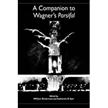 A Companion to Wagner's Parsifal (Studies in German Literature Linguistics and Culture)