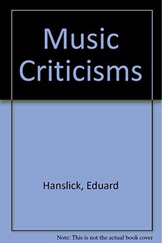 Music Criticisms by Eduard Hanslick (1-Dec-1988) Paperback