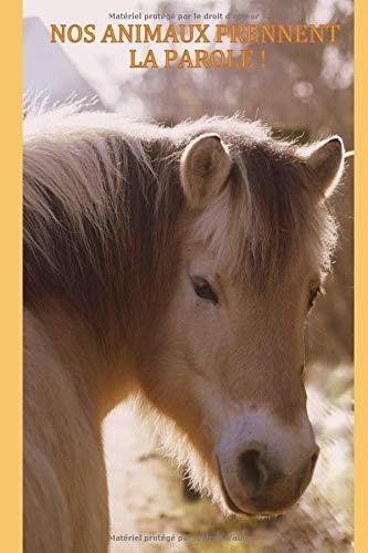 Nos animaux prennent la parole: Apprendre a recevoir leurs messages par  Vanessa Lecanu