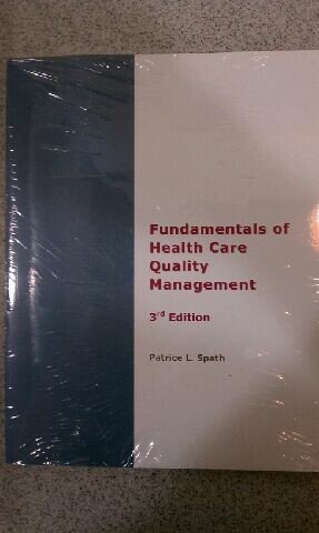 Fundamentals of Health Care Quality Management 3rd edition by Spath, Patrice L. (2009) Paperback