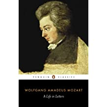 Mozart: A Life in Letters: A Life in Letters (Penguin Classics)