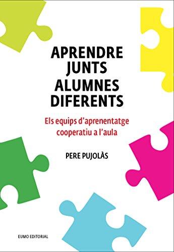 Aprendre Junts Alumnes Diferents (Didàctica i complements) por Pere Pujolàs Maset