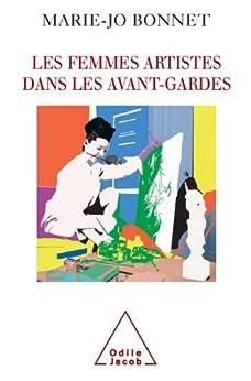 Femmes artistes dans les avant-gardes (Les) par [Bonnet, Marie-Jo]