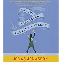 BY Jonasson, Jonas ( Author ) [ THE GIRL WHO SAVED THE KING OF SWEDEN ] Apr-2014 [ Compact Disc ]