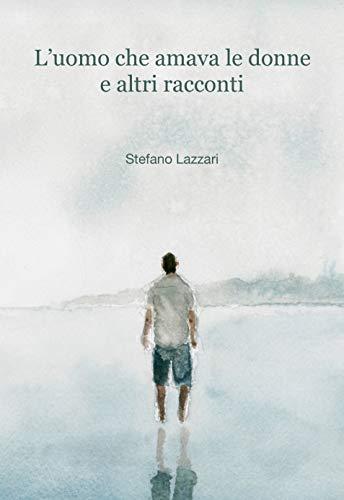 L'uomo che amava le donne e altri racconti (Italian Edition)