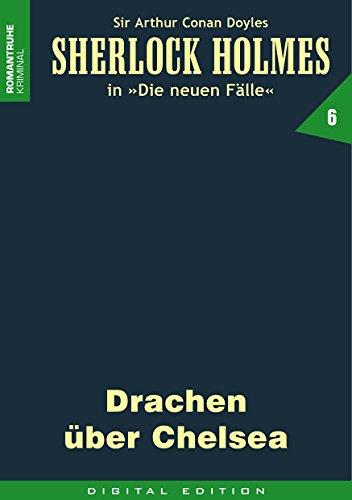 SHERLOCK HOLMES 6: Drachen über Chelsea (Sherlock Holmes - die neuen Fälle) Chelsea Kindle Fall
