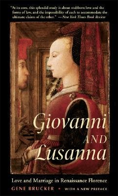 [(Giovanni and Lusanna: Love and Marriage in Renaissance Florence)] [Author: Gene A. Brucker] published on (February, 2005)