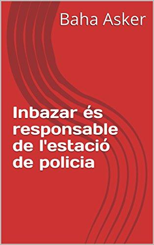 Inbazar és responsable de l'estació de policia (Catalan Edition)