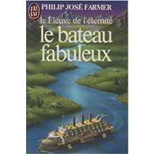 Le fleuve de l'éternité Tome 2 : La bateau fabuleux de Philip José Farmer ,Guy Abadia ( 26 février 2001 )