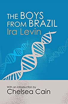 The Boys From Brazil: Introduction by Chelsea Cain by [Levin, Ira]