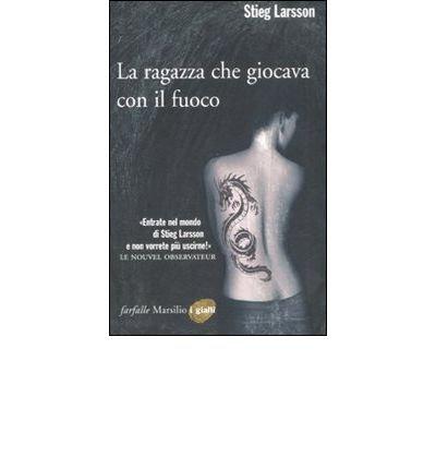 La ragazza che giocava con il fuoco (Paperback)(Italian) - Common