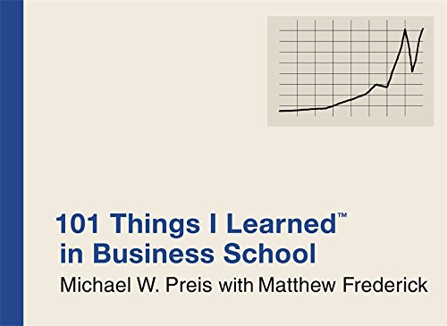 101 Things I Learned ® in Business School