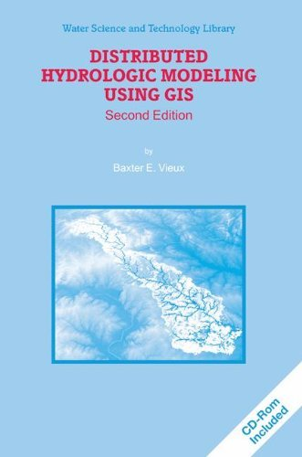 Distributed Hydrologic Modeling Using GIS (Water Science and Technology Library) by Baxter E. Vieux (2013-04-28)