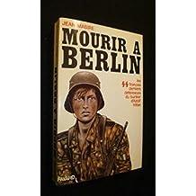 Mourir à Berlin: les SS français derniers défenseurs du bunker d'Adolf Hitler - Fayard 1975