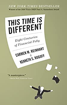 This Time Is Different: Eight Centuries of Financial Folly par [Reinhart, Carmen M., Rogoff, Kenneth S.]