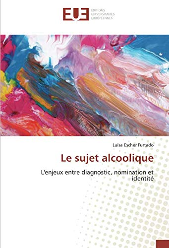 Le sujet alcoolique: L'enjeux entre diagnostic, nomination et identité
