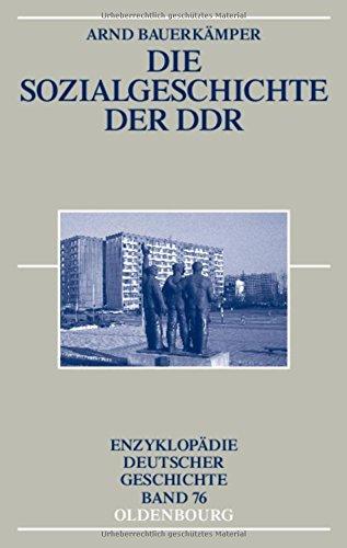 Die Sozialgeschichte der DDR (Enzyklopädie deutscher Geschichte, Band 76)