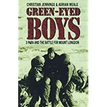 The Green-eyed Boys: 3 Para and the Battle for Mount Longdon