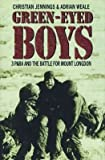 Cover of: The Green-eyed Boys: 3 Para and the Battle for Mount Longdon | Christian Jennings, Adrian Weale